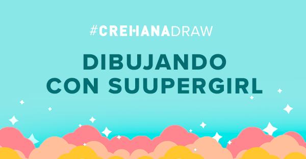 Crehana Draw con Suupergirl