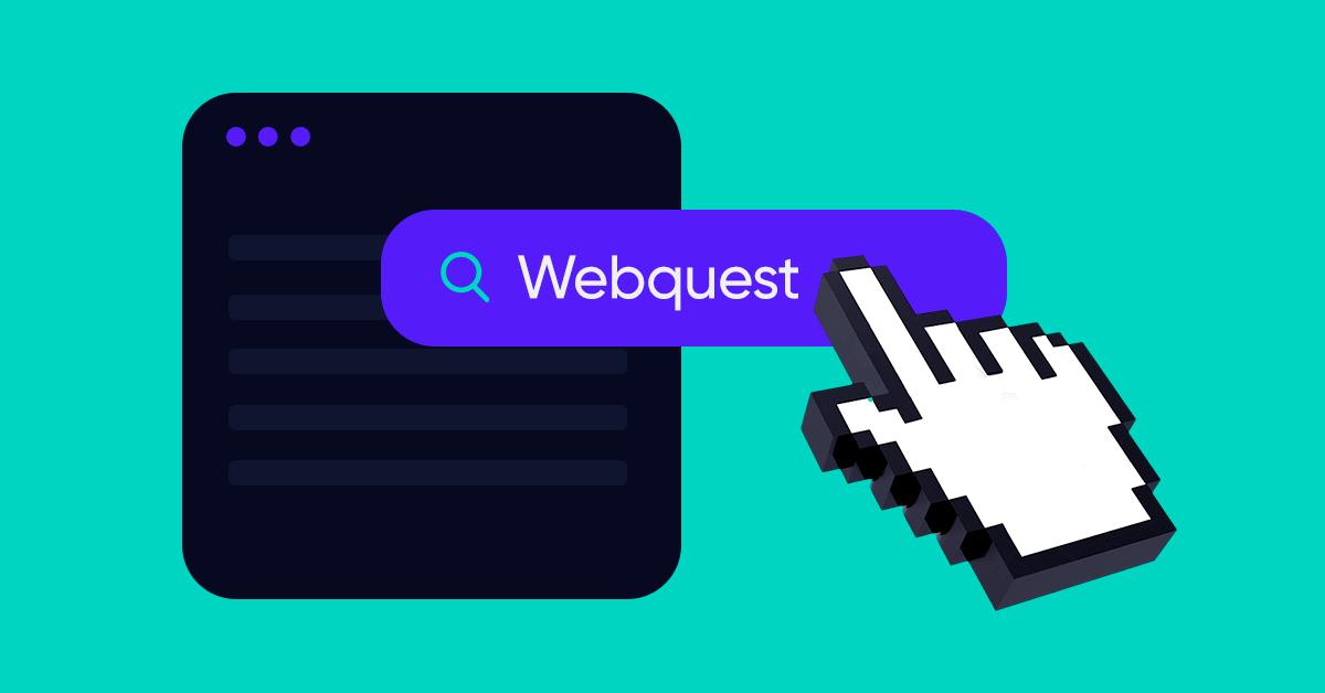 ¿Qué es una Webquest? Lleva la educación online a otro nivel