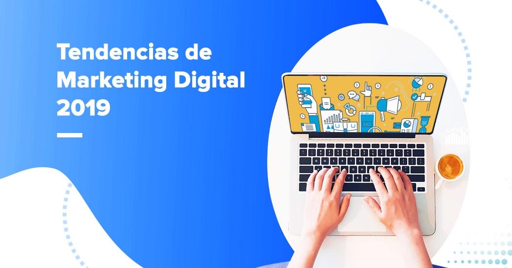 ¿Cuáles serán las tendencias de Marketing del 2019?