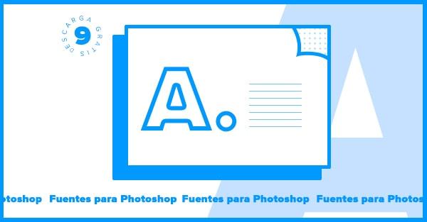 9 Fonts que puedes instalar en Photoshop